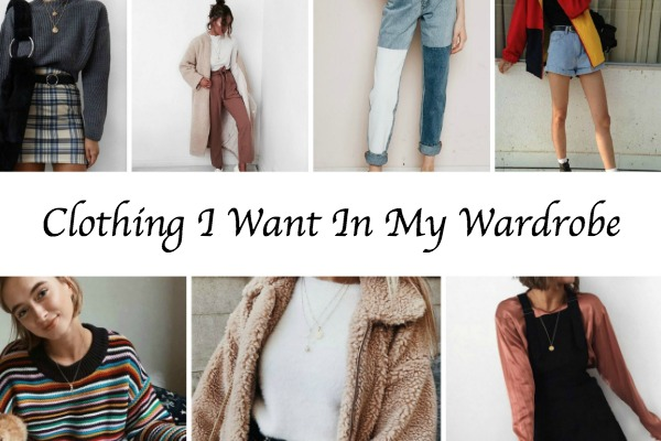 Clothing Pieces I Wish Were in My Wardrobe.