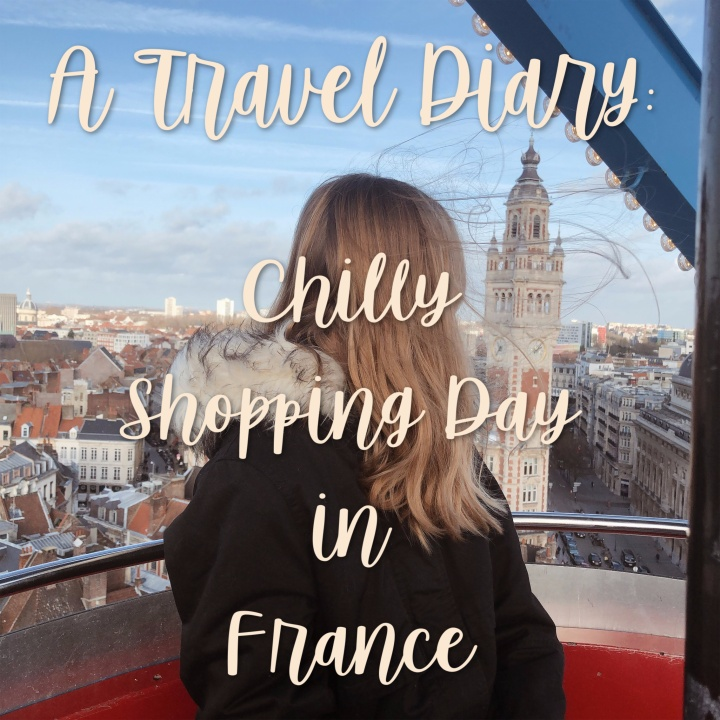 A Travel Diary: Chilly Shopping Day in France