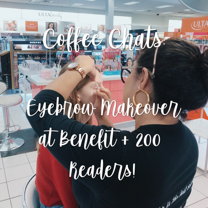 Coffee Chats: Eyebrow Makeover at Benefit + 200Readers!
