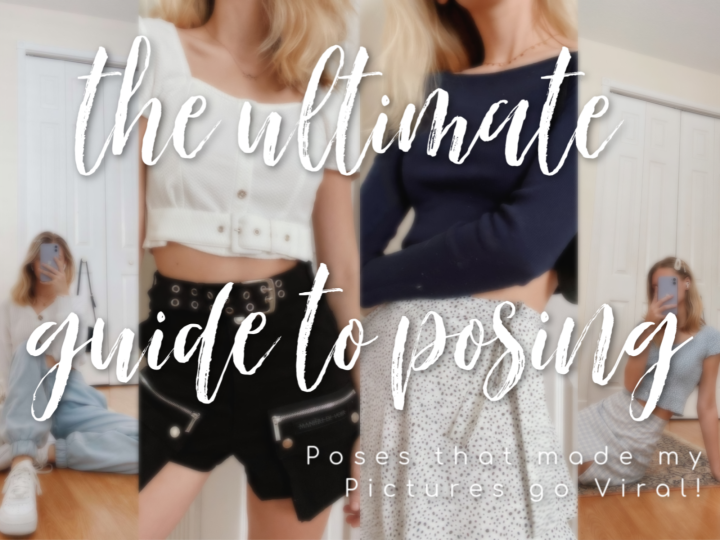 The Ultimate Guide to Posing + Poses that made my Pictures go Viral